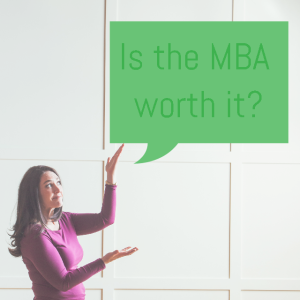 Is the MBA really worth it?